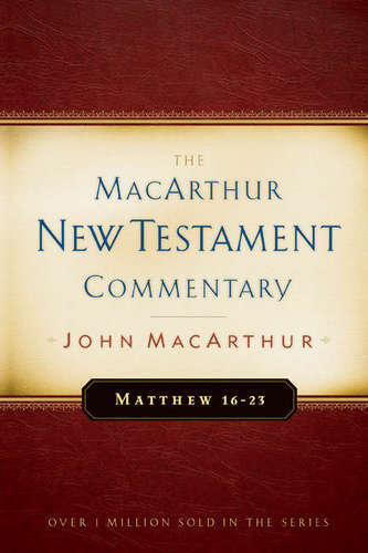 Matthew 16-23 MacArthur New Testament Commentary