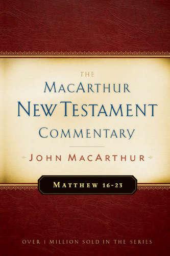 Matthew 16-23 MacArthur New Testament Commentary