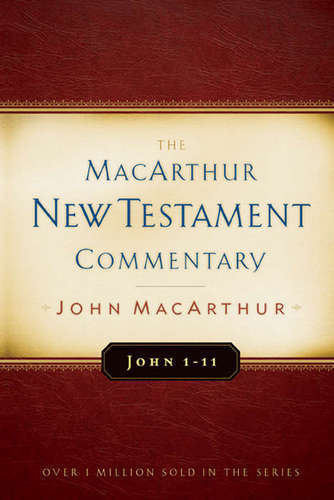 MacArthur New Testament Commentary: John 1-11