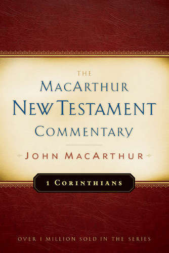 First Corinthians MacArthur New Testament Commentary