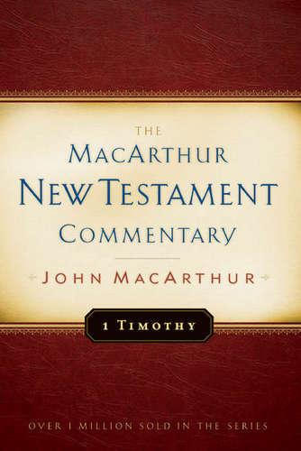 First Timothy MacArthur New Testament Commentary