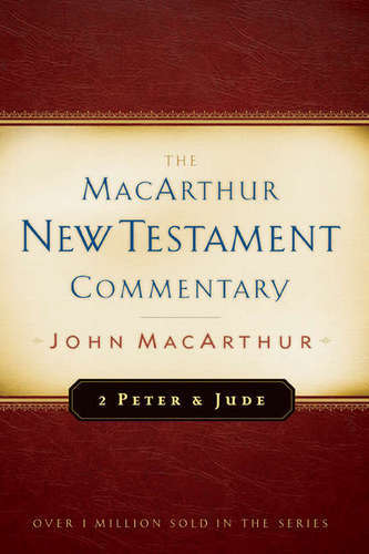 Second Peter and Jude MacArthur New Testament Commentary