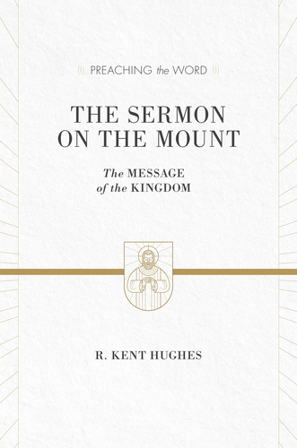 Preaching the Word - The Sermon on the Mount