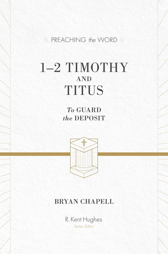 Preaching the Word - 1-2 Timothy and Titus