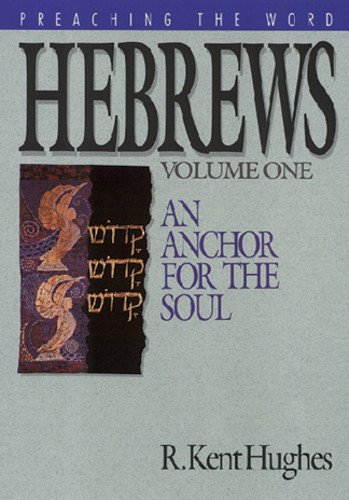 Preaching the Word - Hebrews Volume 1