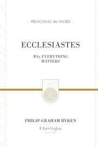 Preaching the Word - Ecclesiastes