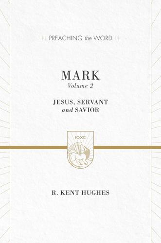 Preaching the Word - Mark Volume 2