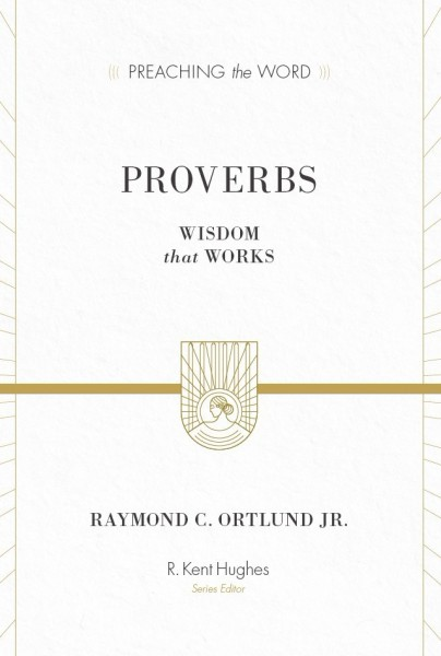 Preaching the Word - Proverbs