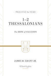 Preaching the Word - 1 & 2 Thessalonians