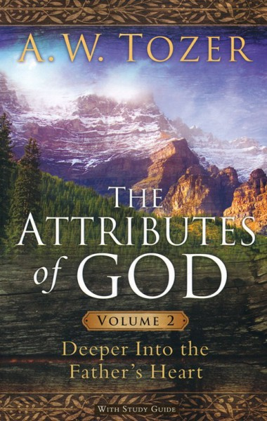 Attributes of God, Vol. 2: Deeper Into the Father's Hear…