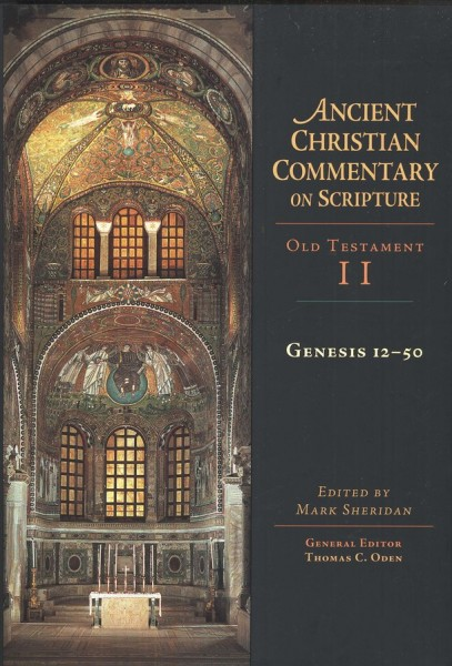 Ancient Christian Commentary on Scripture: Genesis 12-50 (OT Vol 2)