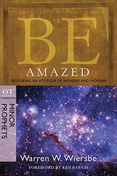 BE Amazed (Wiersbe BE Series - Minor Prophets)