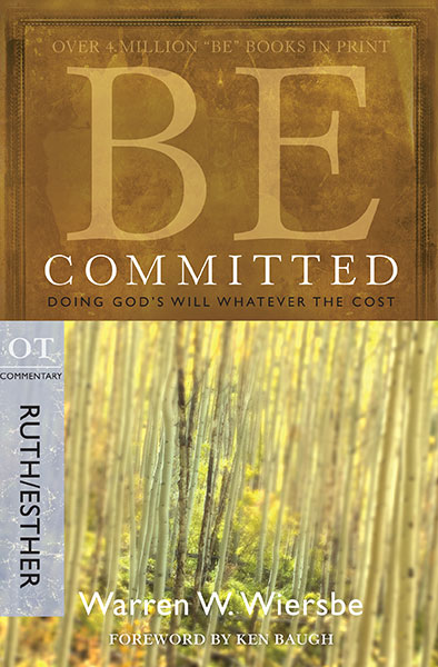 BE Committed (Wiersbe BE Series - Ruth/Esther)