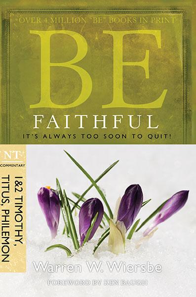 BE Faithful (Wiersbe BE Series - 1 & 2 Timothy, Titus, Philemon)