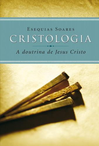 Cristologia - a doutrina de Jesus Cristo