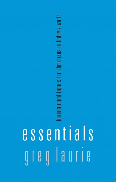Essentials: Foundational topics for Christians in Today