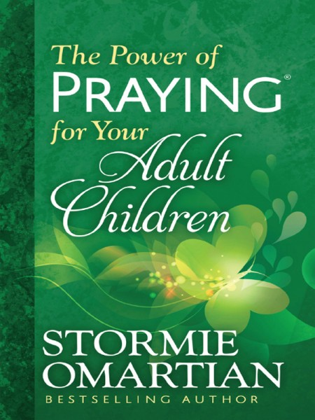 Power of Praying for your Adult Children, The