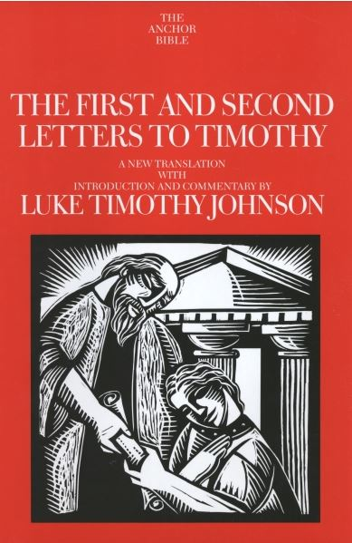 Anchor Yale Bible Commentary: First and Second Letters to Timothy