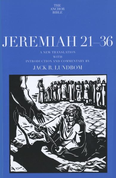 Anchor Yale Bible Commentary: Jeremiah 21-36