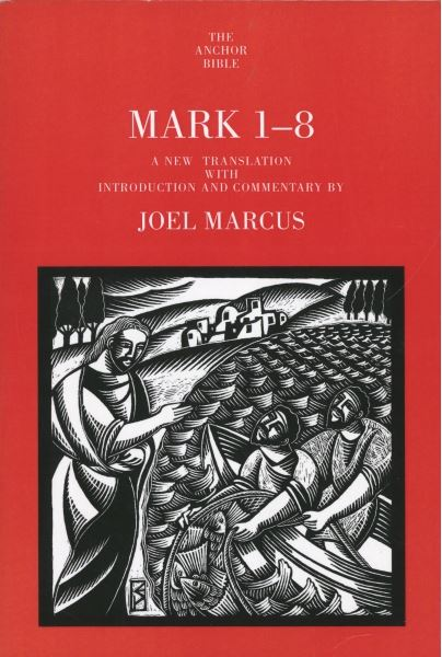 Anchor Yale Bible Commentary: Mark 1-8