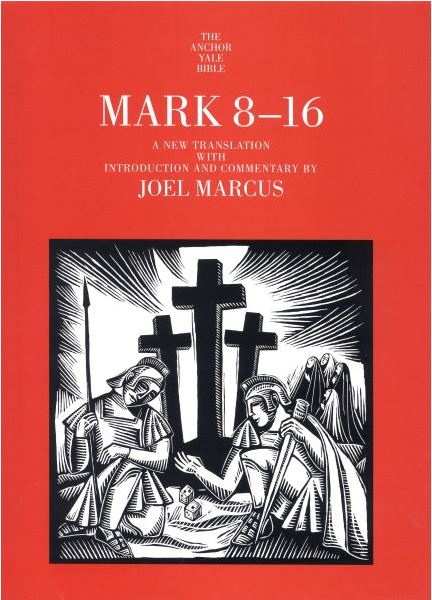 Anchor Yale Bible Commentary: Mark 8-16
