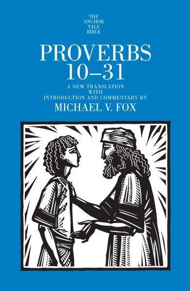 Anchor Yale Bible Commentary: Proverbs 10-31