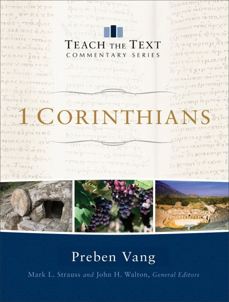 Teach the Text Commentary Series: 1 Corinthians