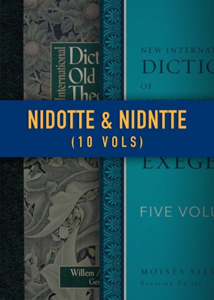 New International Dictionary of Old and New Testament Theology and Exegesis (NIDOTTE & NIDNTTE)