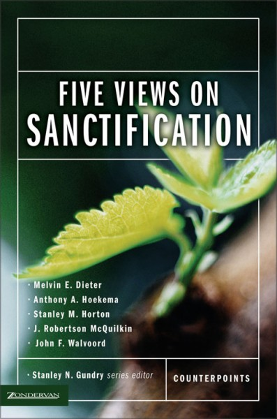 Counterpoints: Five Views on Sanctification