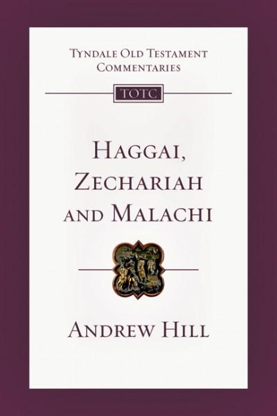 Tyndale Old Testament Commentaries: Haggai, Zechariah, Malachi Vol 28