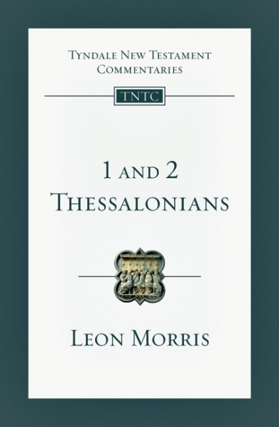 Tyndale New Testament Commentaries: 1 and 2 Thessalonians Vol 13