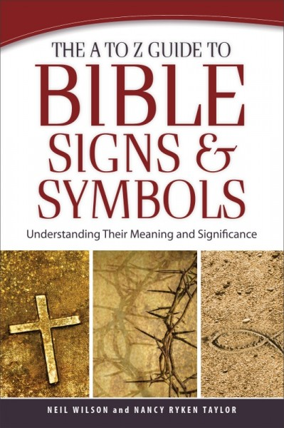 The A to Z Guide to Bible Signs and Symbols - Understanding Their Meaning and Significance