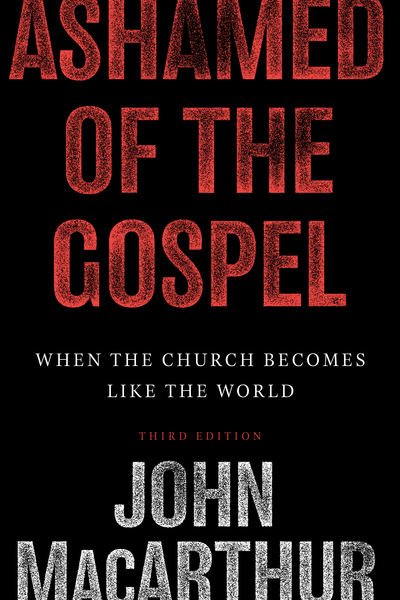 Ashamed of the Gospel (3rd Edition) When the Church Becomes Like the World