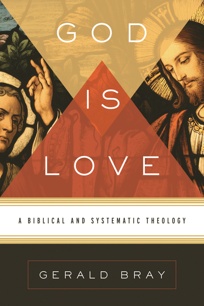 God Is Love A Biblical and Systematic Theology