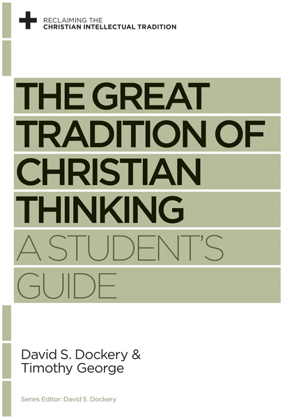 The Great Tradition of Christian Thinking A Student