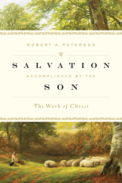 Salvation Accomplished by the Son The Work of Christ