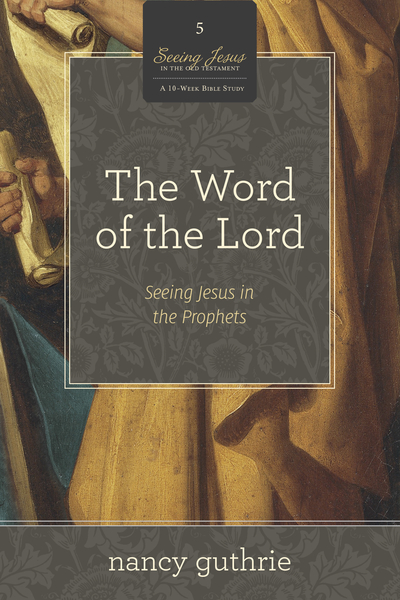 Word of the Lord (A 10-week Bible Study)