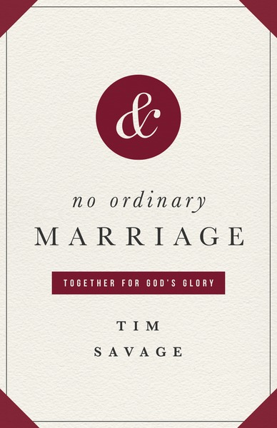 No Ordinary Marriage Together for God
