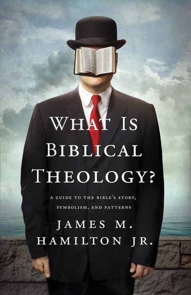 What Is Biblical Theology?: A Guide to the Bible