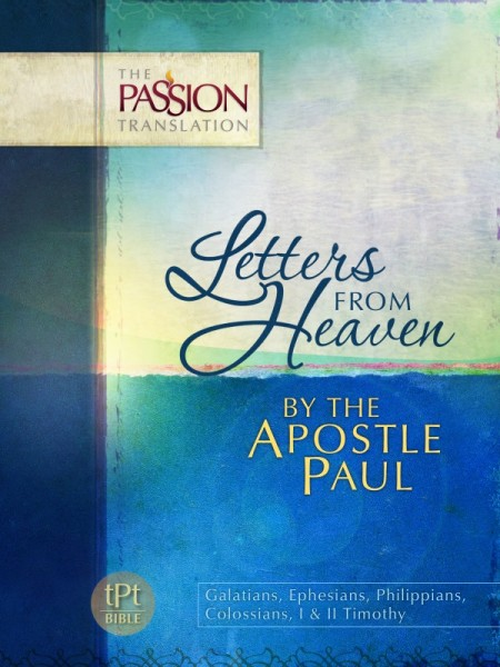 Letters from Heaven: By the Apostle Paul - Passion Translation