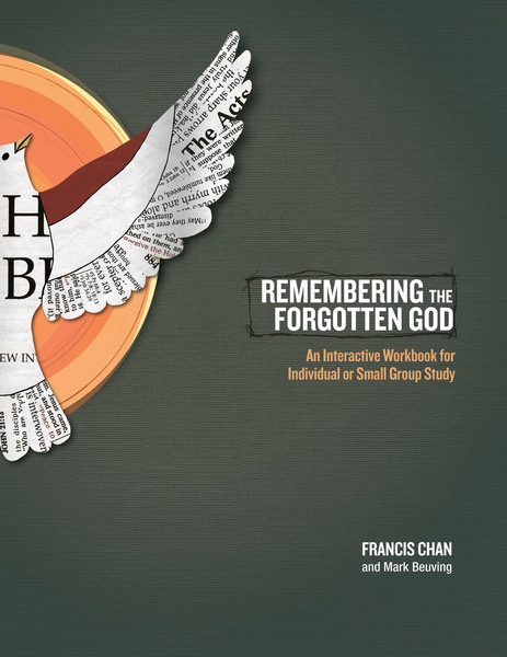 Remembering the Forgotten God: An Interactive Workbook for Individual and Small Group Study