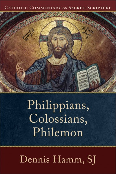 Philippians, Colossians, & Philemon - Catholic Commentary on Sacred Scripture