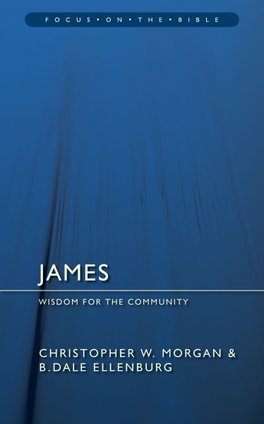 James: Wisdom for the Community - Focus on the Bible Commentary