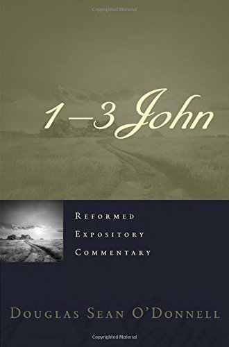 1 - 3 John - Reformed Expository Commentary