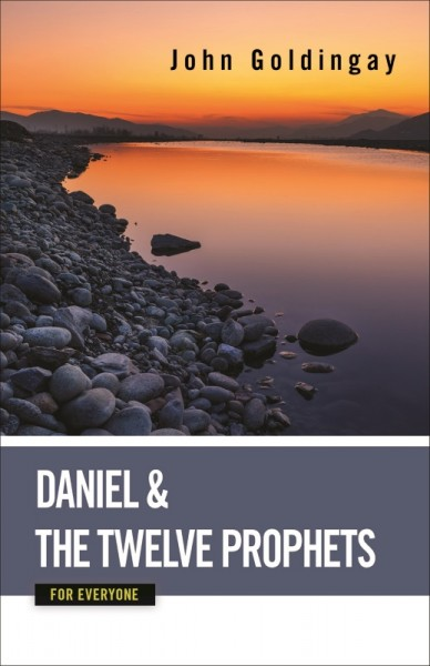 For Everyone Commentary Series - Daniel and the Twelve Prophets