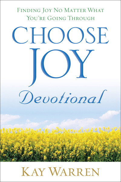 Choose Joy Devotional: Finding Joy No Matter What You