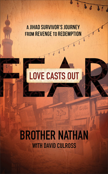 Love Casts Out Fear A Jihad Survivor