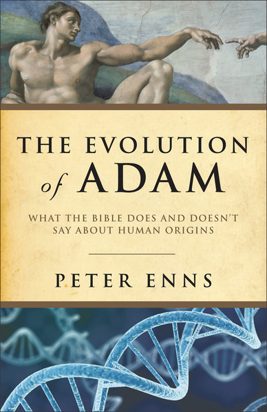 The Evolution of Adam What the Bible Does and Doesn