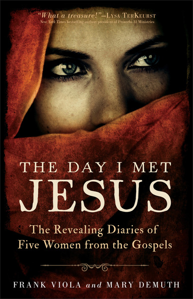 The Day I Met Jesus The Revealing Diaries of Five Women from the Gospels