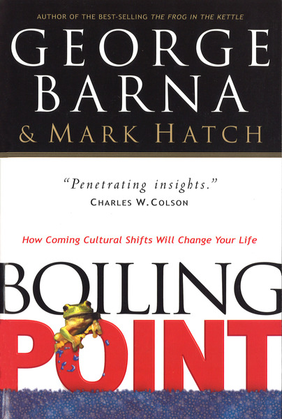 Boiling Point: How Coming Cultural Shifts Will Change Your Life